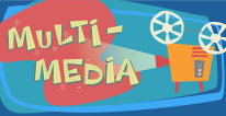 Multi-Media navigational icon consisting of the words Multi-Media and an image of a film projector; hyperlink to Students Corner Multi-Media page